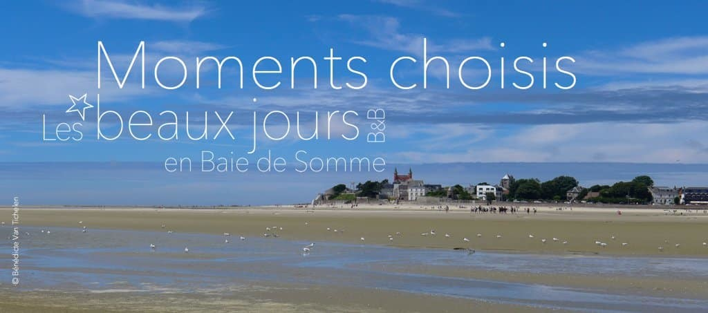 Moments choisis, les beaux jours en Baie de Somme, chambres et tables d'hôtes