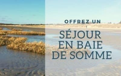 Offrez un séjour en Baie de Somme