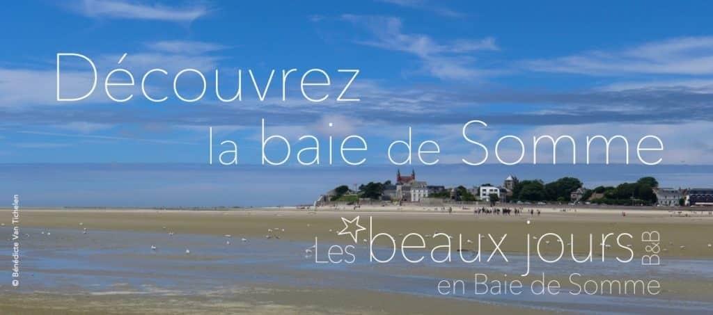 Découvrez la baie de Somme, les beaux jours en Baie de Somme, chambres et tables d'hôtes